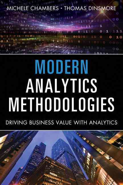 Modern Analytics Methodologies By Chambers, Michele/ Dinsmore, Thomas