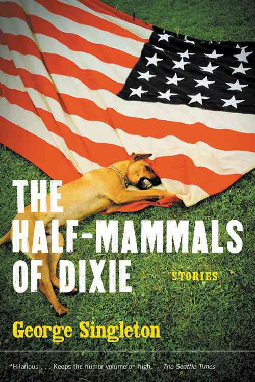 The Half-Mammals of Dixie By Singleton, George