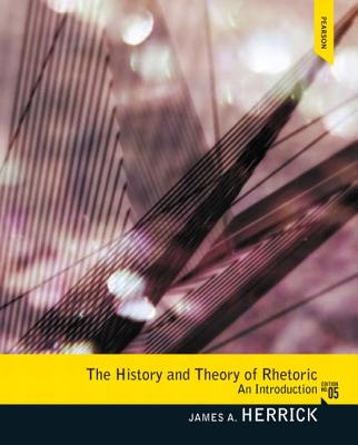 The History and Theory of Rhetoric By Herrick, James